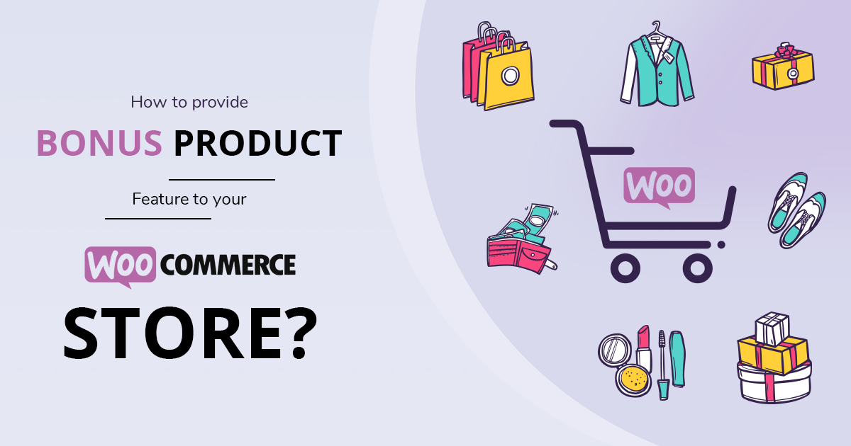 Bonus Product feature to your WooCommerce Store