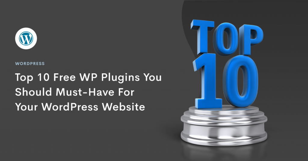 free-wp-plugins-you-should-must-have-for-your-wordpress-website