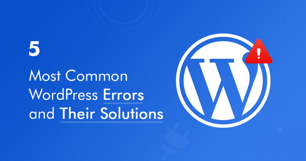 5-most-common-wordpress-errors-and-their-solutions