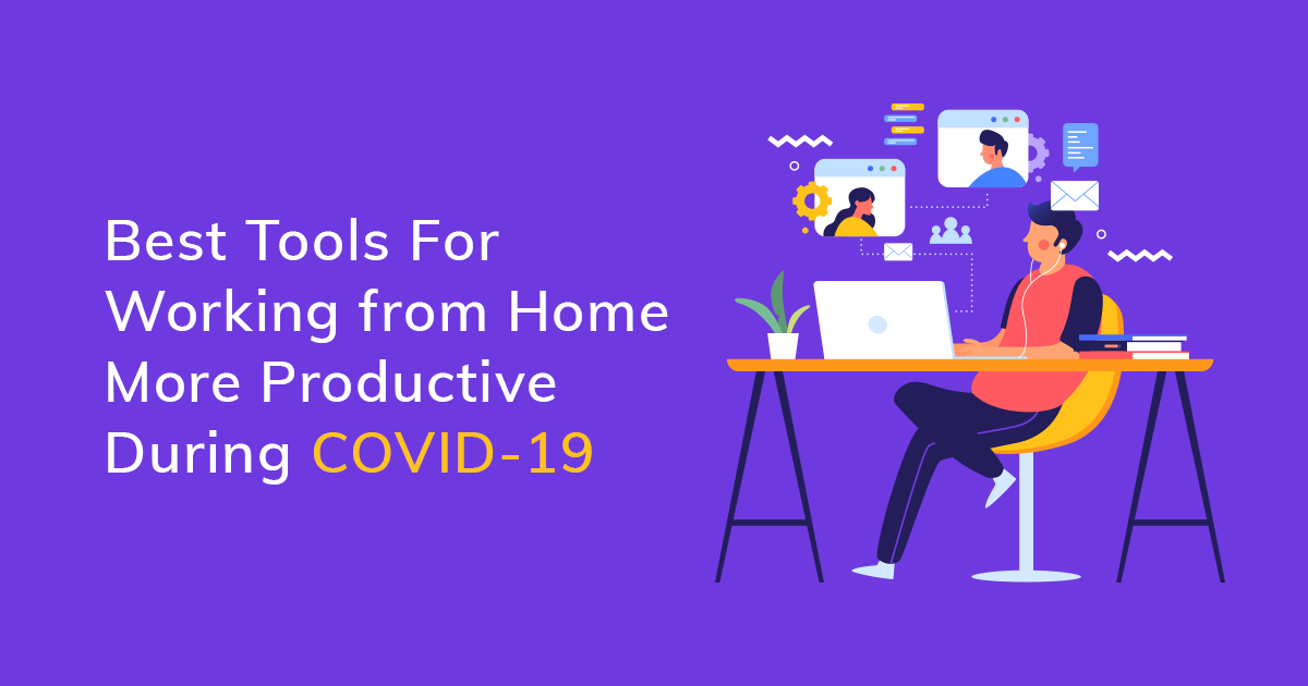 best-tools-for-working-from-home-more-productive-during-covid-19