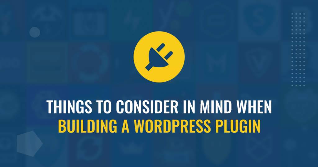 things-to-consider-in-mind-when-building-a-wordpress-plugin