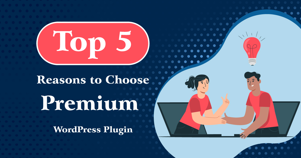 Reasons to Choose Premium WordPress Plugins